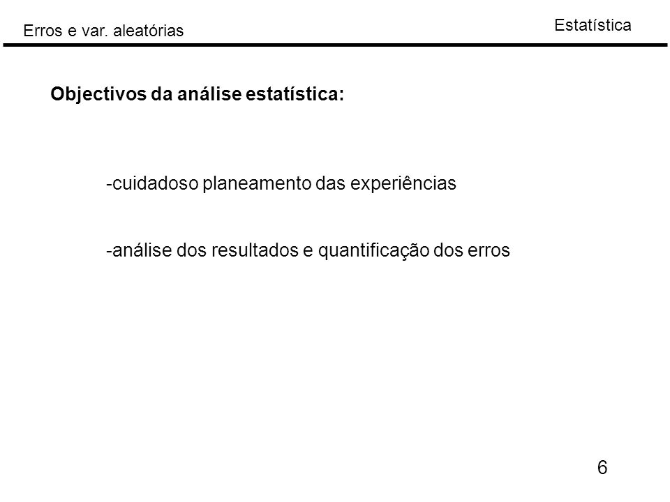 Objectivos da análise estatística: