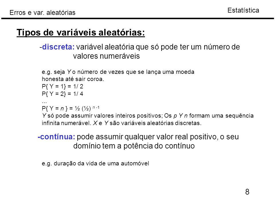 Tipos de variáveis aleatórias: