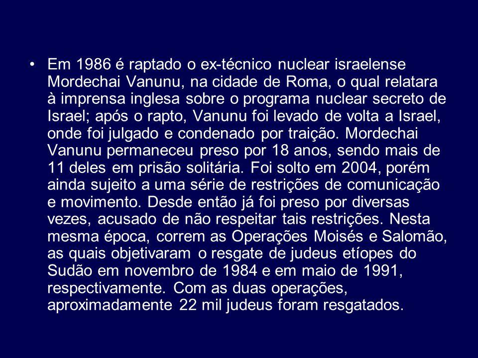 Em 1986 é raptado o ex-técnico nuclear israelense Mordechai Vanunu, na cidade de Roma, o qual relatara à imprensa inglesa sobre o programa nuclear secreto de Israel; após o rapto, Vanunu foi levado de volta a Israel, onde foi julgado e condenado por traição.