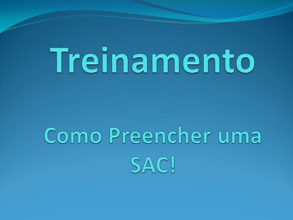 Treinamento Como Preencher uma SAC!