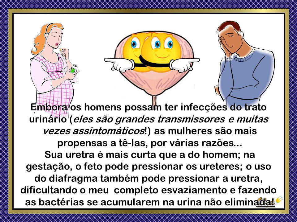 Embora os homens possam ter infecções do trato