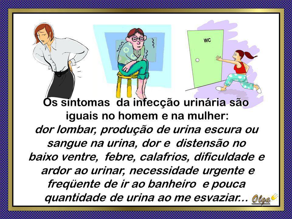 Os sintomas da infecção urinária são iguais no homem e na mulher: