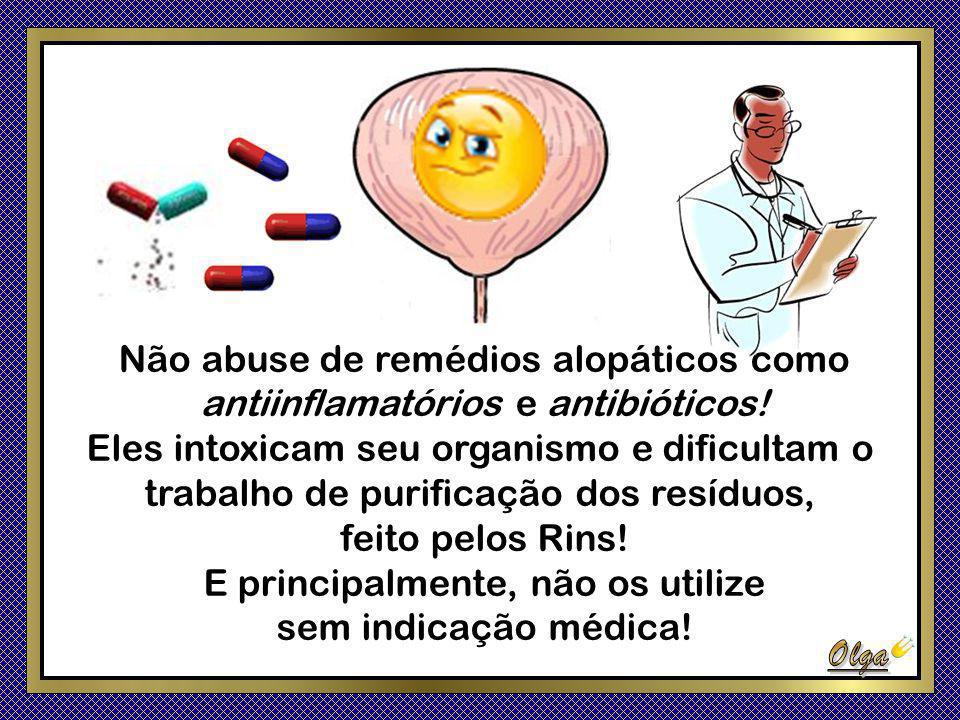 Não abuse de remédios alopáticos como