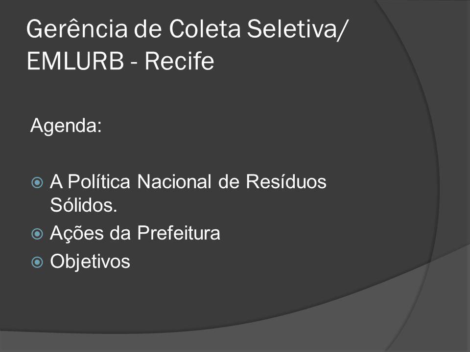 Gerência de Coleta Seletiva/ EMLURB - Recife