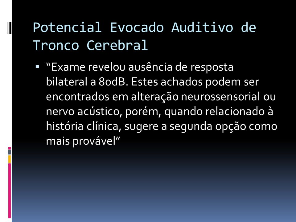 Potencial Evocado Auditivo de Tronco Cerebral
