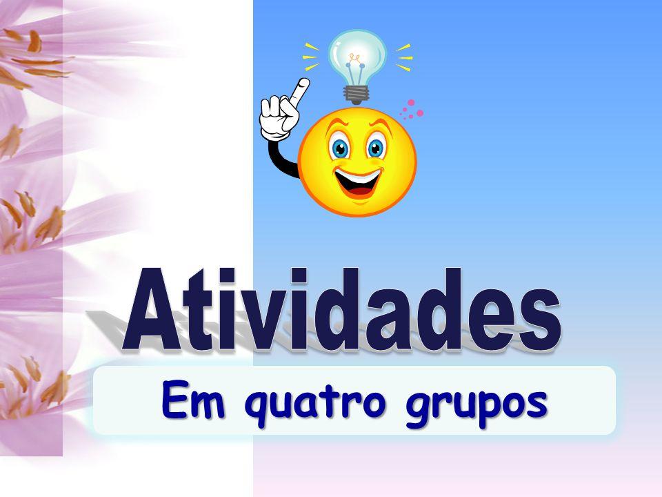 Atividades Em quatro grupos