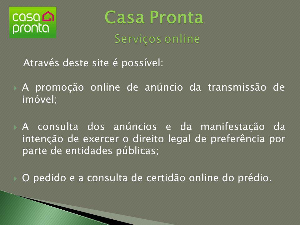 Casa Pronta Serviços online Através deste site é possível: