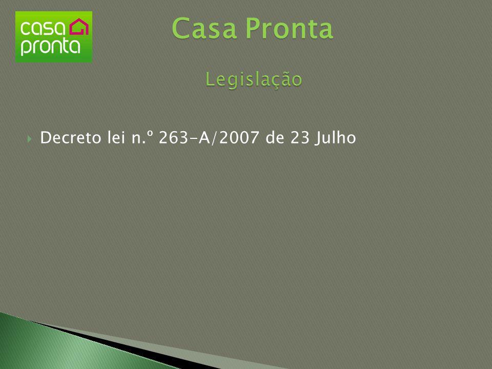 Casa Pronta Legislação Decreto lei n.º 263-A/2007 de 23 Julho