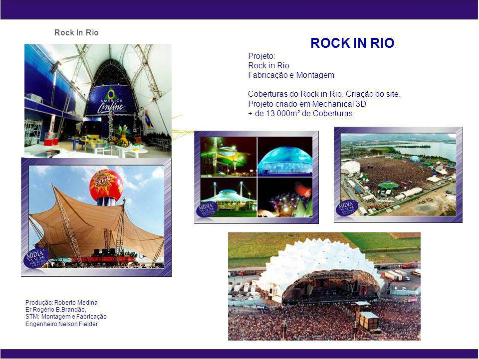 ROCK IN RIO. Rock In Rio Projeto: Rock in Rio Fabricação e Montagem