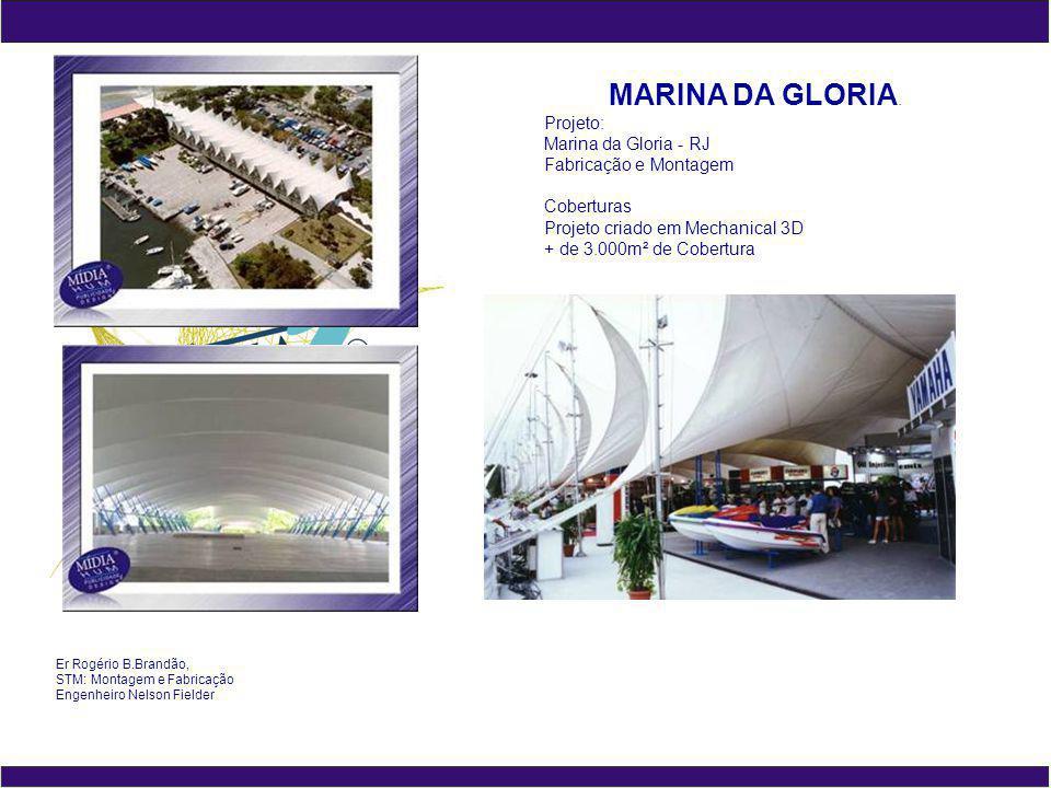 MARINA DA GLORIA. Projeto: Marina da Gloria - RJ Fabricação e Montagem