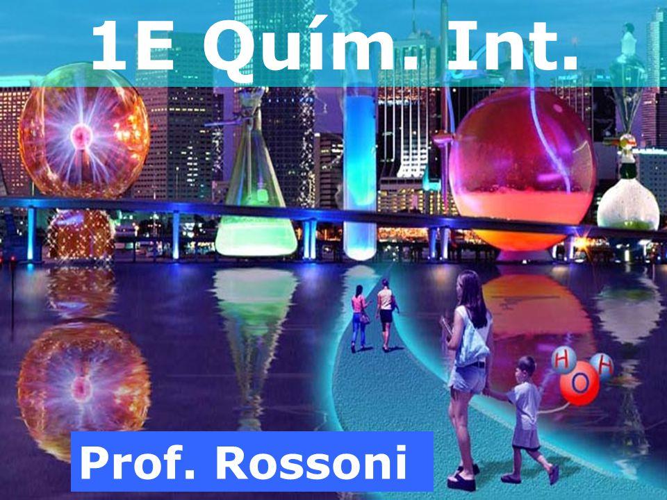 1E Quím. Int. Prof. Rossoni