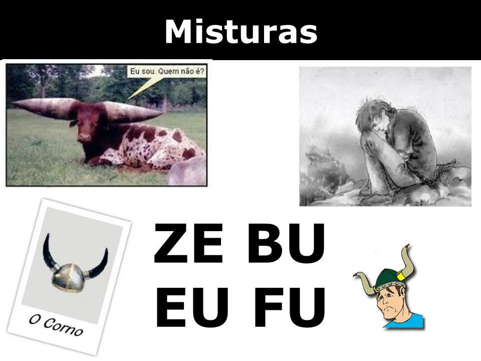 Misturas ZE BU EU FU