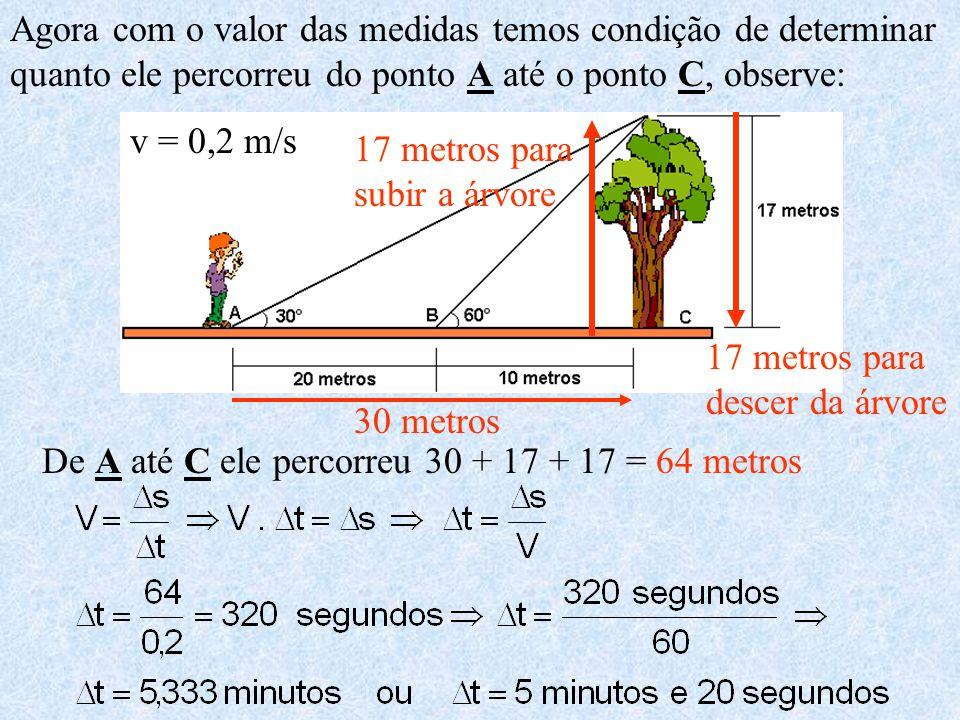 Agora com o valor das medidas temos condição de determinar quanto ele percorreu do ponto A até o ponto C, observe: