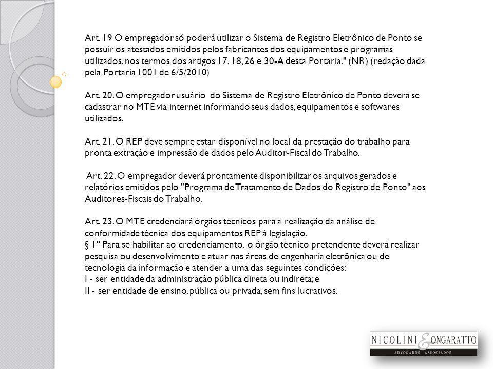 Art. 19 O empregador só poderá utilizar o Sistema de Registro Eletrônico de Ponto se