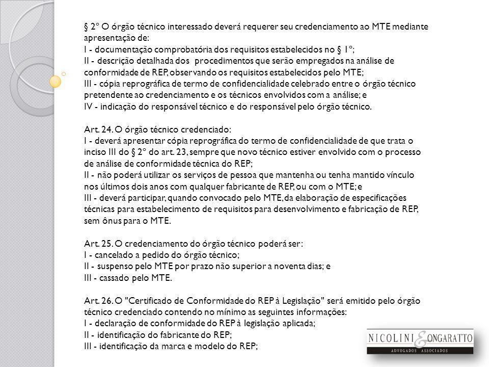 § 2º O órgão técnico interessado deverá requerer seu credenciamento ao MTE mediante