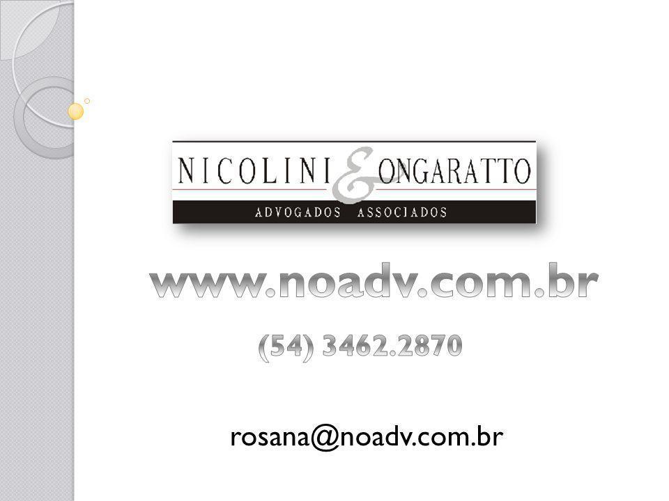 www.noadv.com.br (54) 3462.2870 rosana@noadv.com.br
