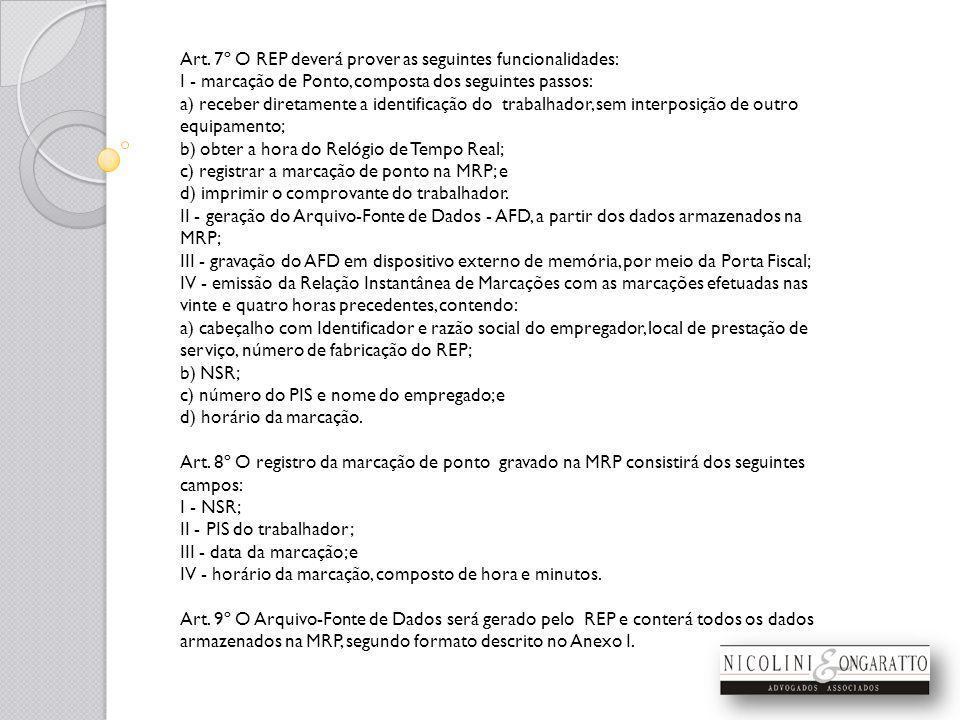 Art. 7º O REP deverá prover as seguintes funcionalidades: