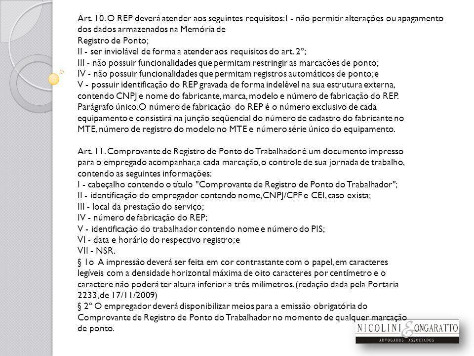 Art. 10. O REP deverá atender aos seguintes requisitos: I - não permitir alterações ou apagamento dos dados armazenados na Memória de