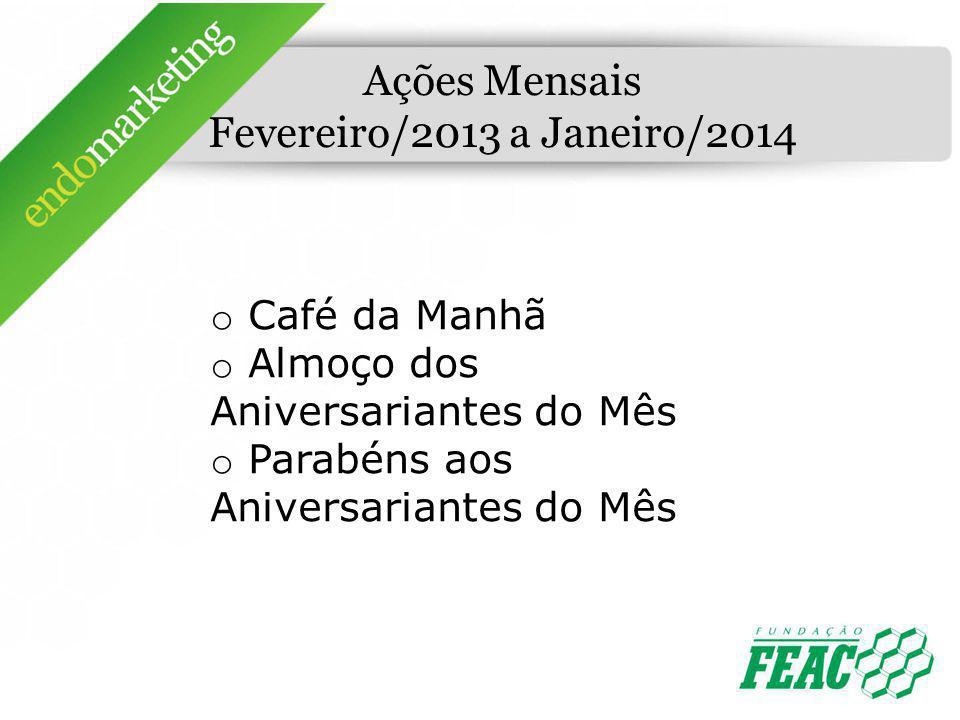 Ações Mensais Fevereiro/2013 a Janeiro/2014