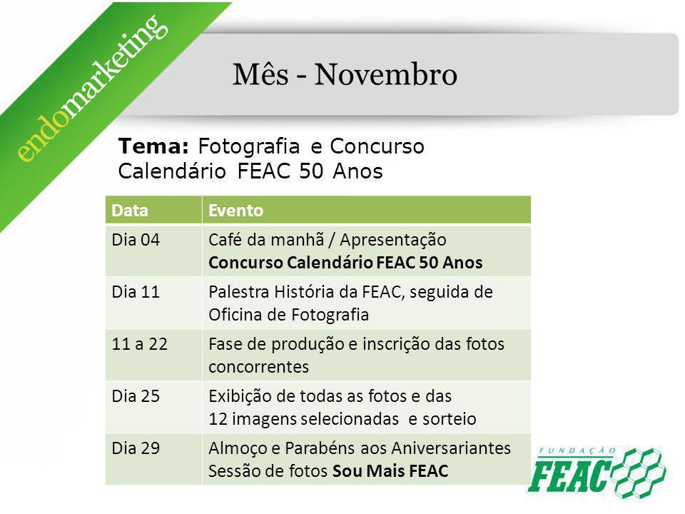 Mês - Novembro Tema: Fotografia e Concurso Calendário FEAC 50 Anos
