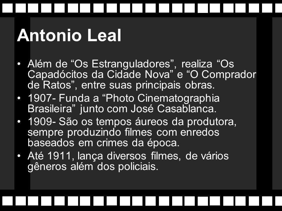 Antonio Leal Além de Os Estranguladores , realiza Os Capadócitos da Cidade Nova e O Comprador de Ratos , entre suas principais obras.