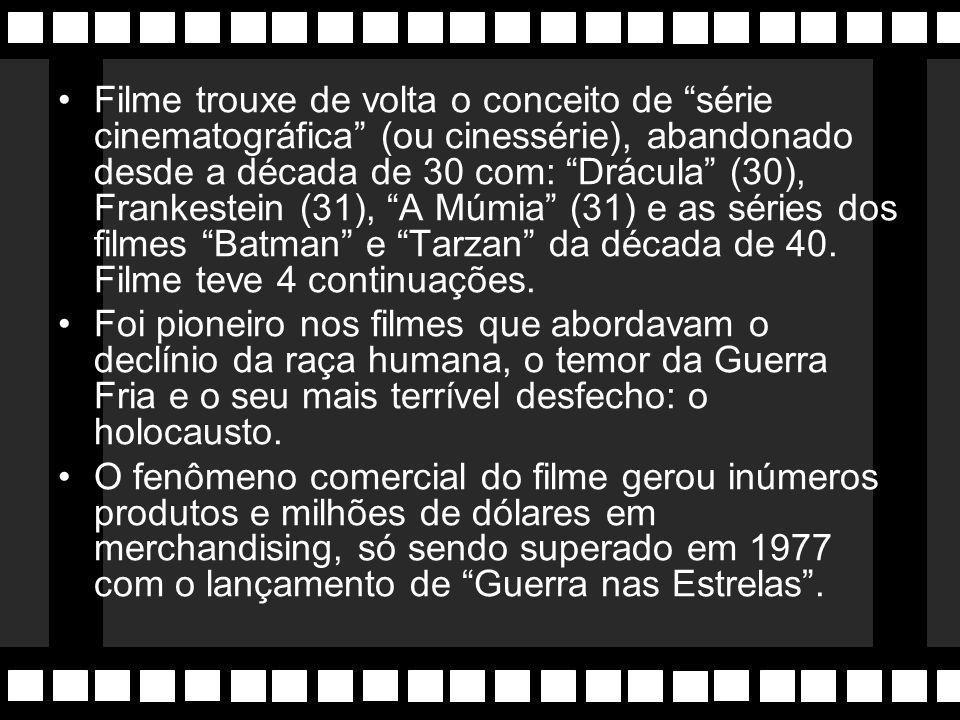 Filme trouxe de volta o conceito de série cinematográfica (ou cinessérie), abandonado desde a década de 30 com: Drácula (30), Frankestein (31), A Múmia (31) e as séries dos filmes Batman e Tarzan da década de 40. Filme teve 4 continuações.
