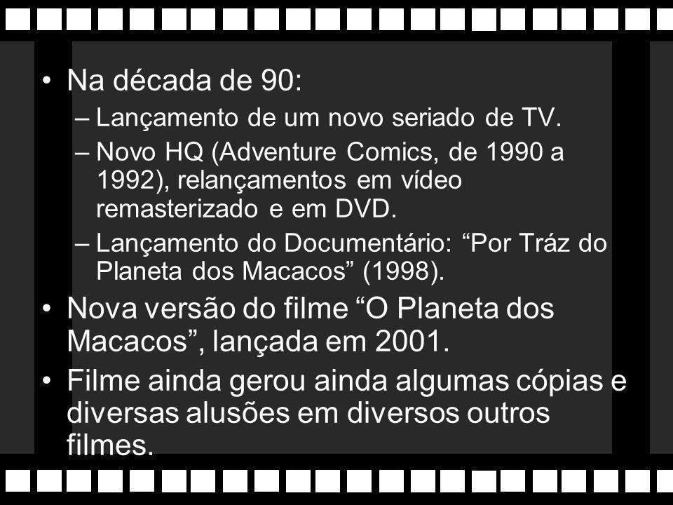 Nova versão do filme O Planeta dos Macacos , lançada em 2001.