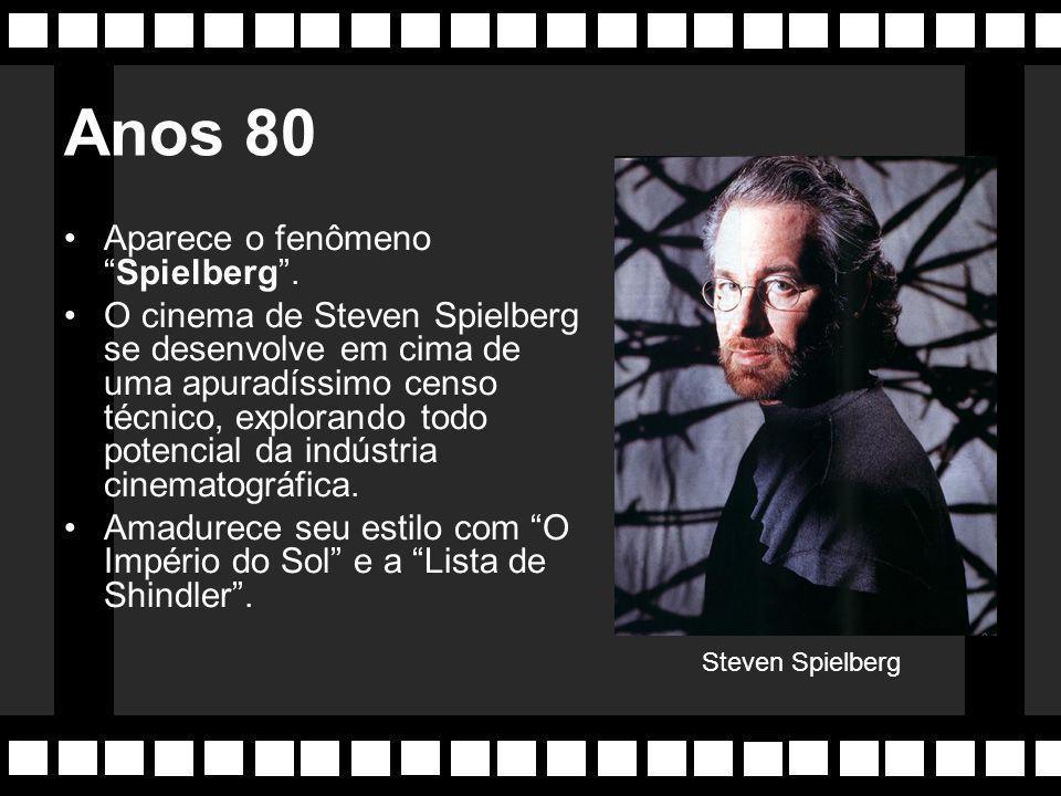 Anos 80 Aparece o fenômeno Spielberg .