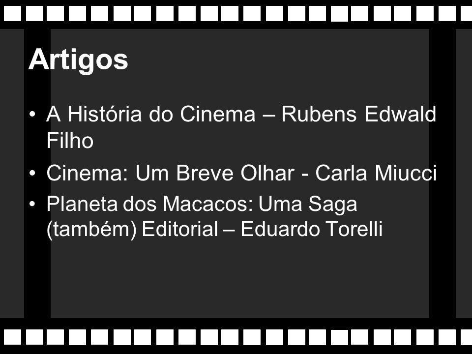 Artigos A História do Cinema – Rubens Edwald Filho