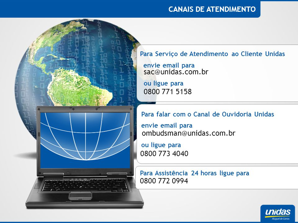 CANAIS DE ATENDIMENTO sac@unidas.com.br 0800 771 5158