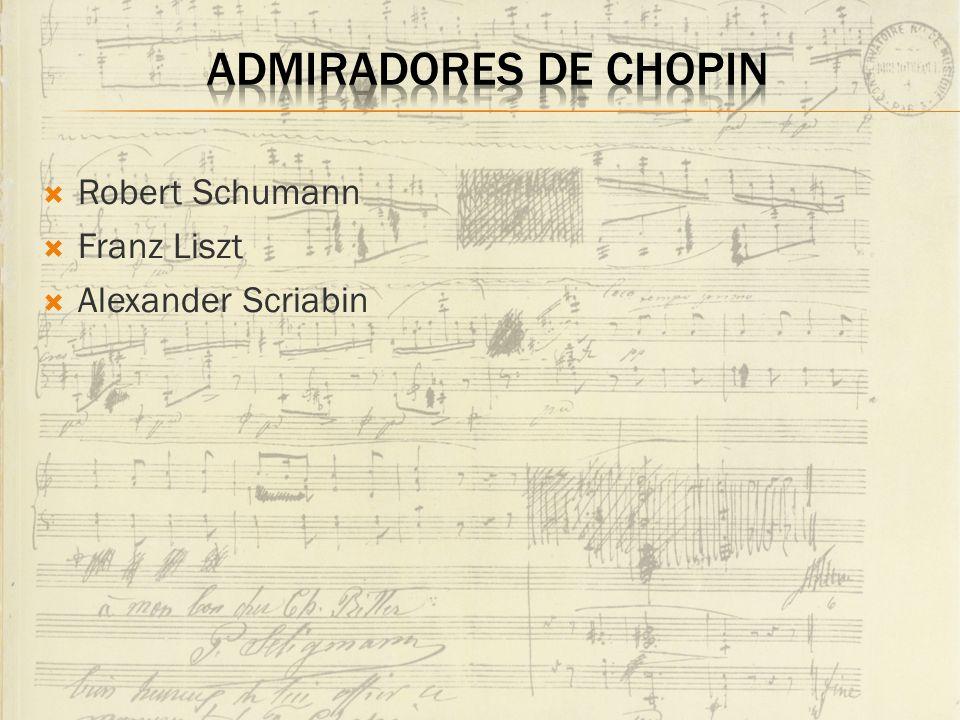 Admiradores de chopin Robert Schumann Franz Liszt Alexander Scriabin