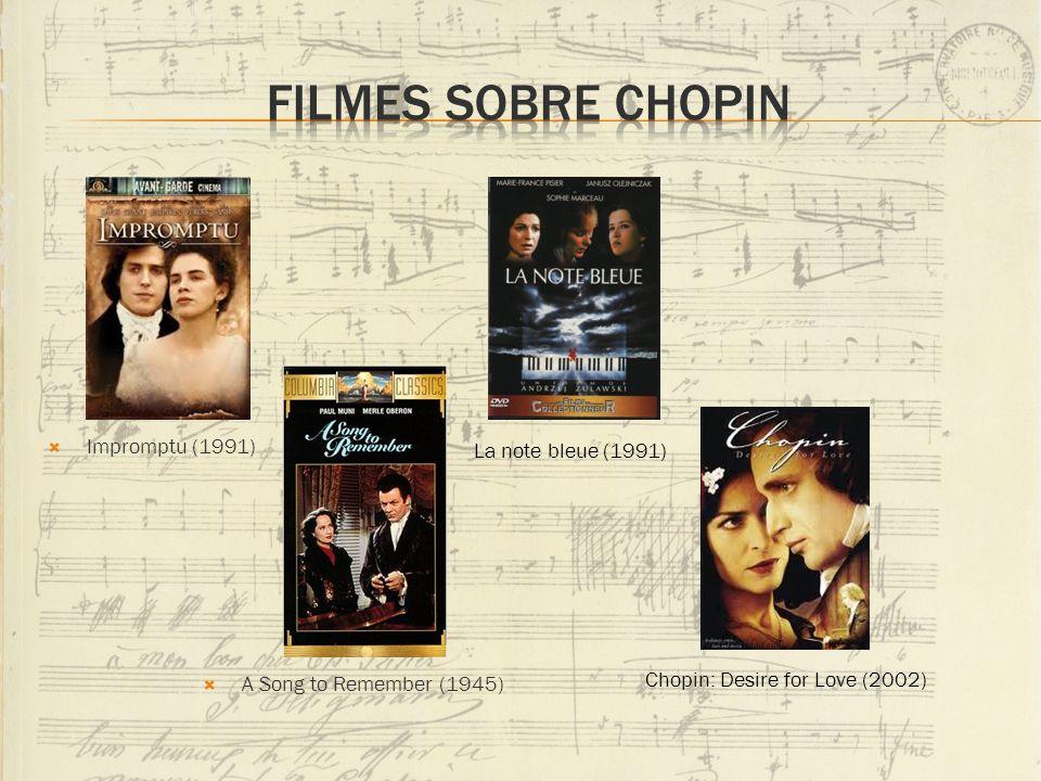 Filmes sobre chopin Impromptu (1991) La note bleue (1991)