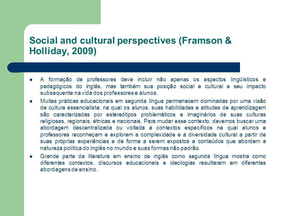 Social and cultural perspectives (Framson & Holliday, 2009)