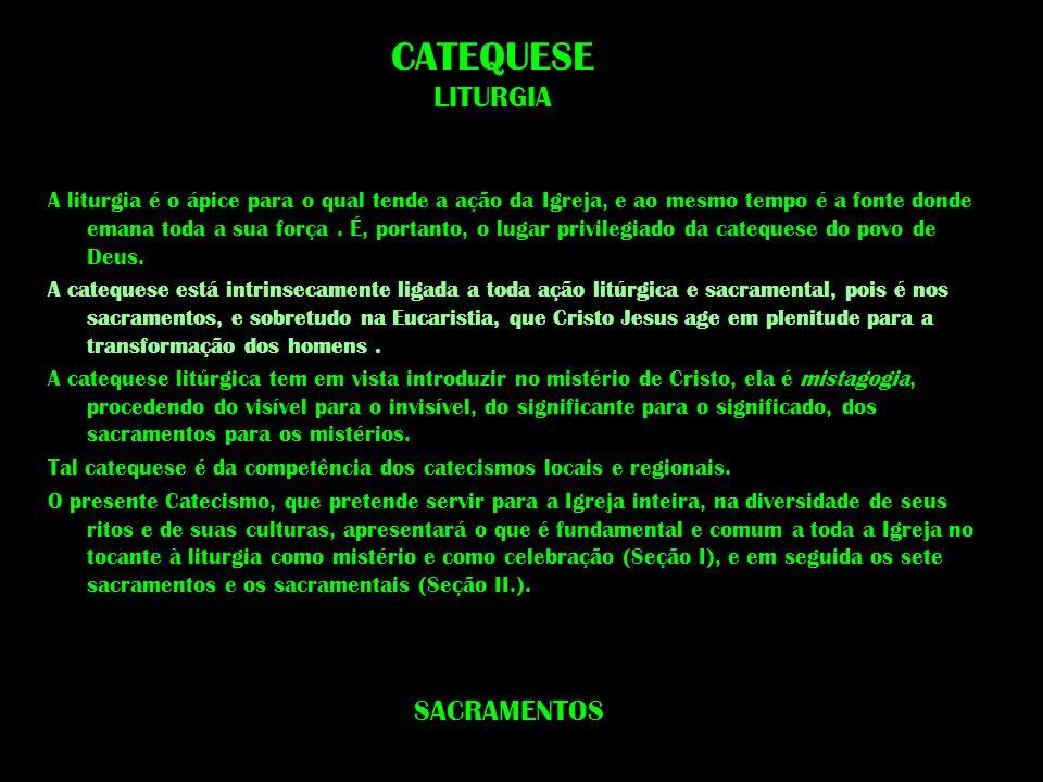 CATEQUESE LITURGIA SACRAMENTOS