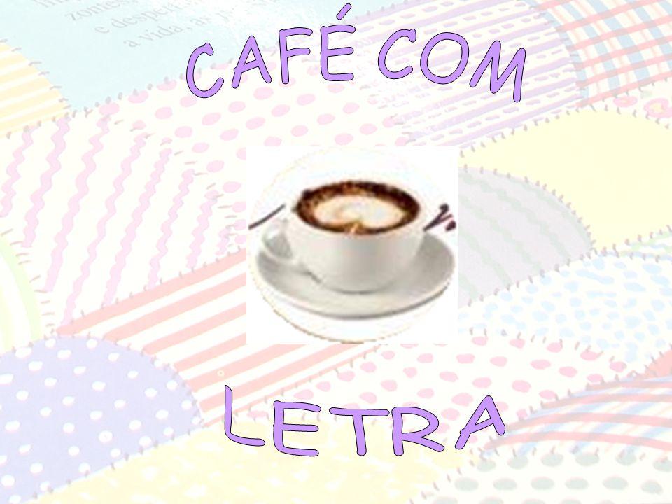 CAFÉ COM LETRA