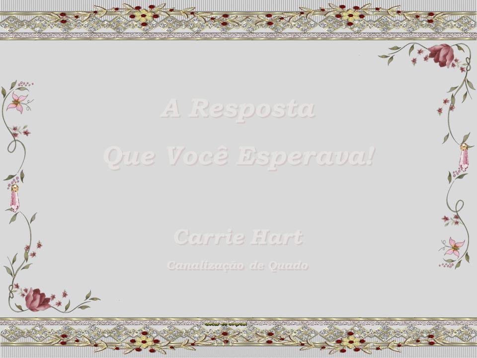 A Resposta Que Você Esperava! Carrie Hart