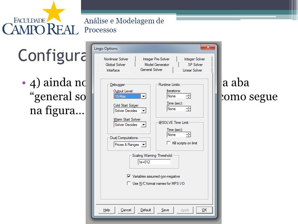 Configurando 4) ainda no LINGO/options , acesse a aba general solver , colocando os dados como segue na figura...