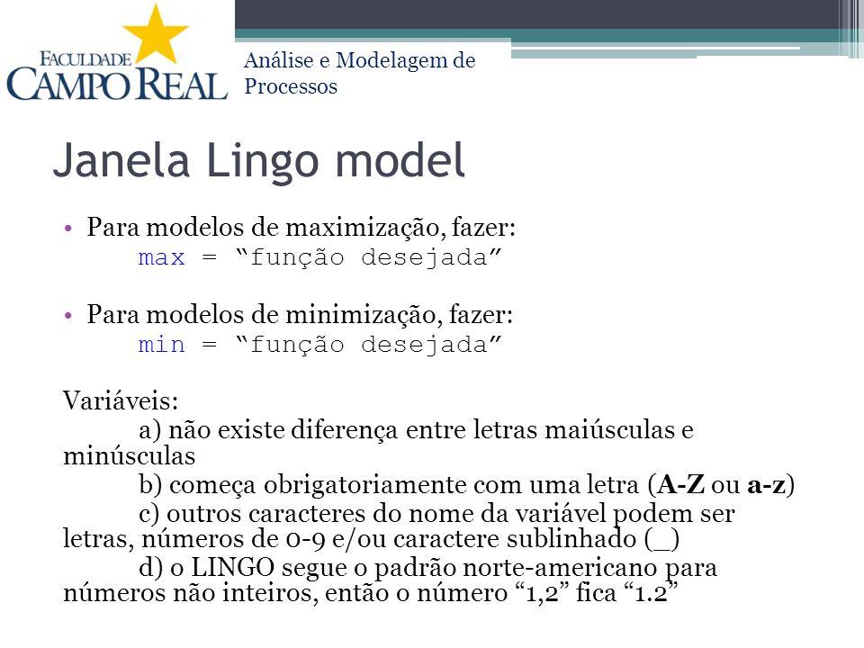 Janela Lingo model Para modelos de maximização, fazer:
