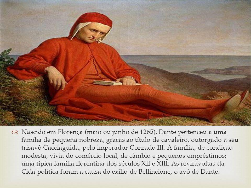 Nascido em Florença (maio ou junho de 1265), Dante pertenceu a uma família de pequena nobreza, graças ao título de cavaleiro, outorgado a seu trisavô Cacciaguida, pelo imperador Conrado III.