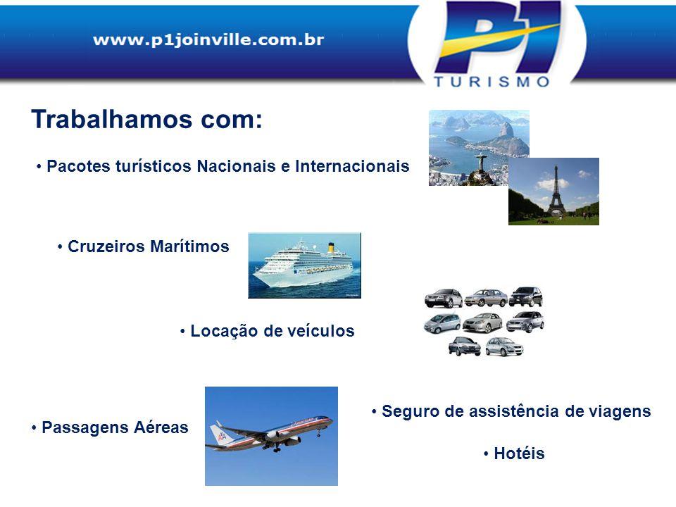 Trabalhamos com: Pacotes turísticos Nacionais e Internacionais