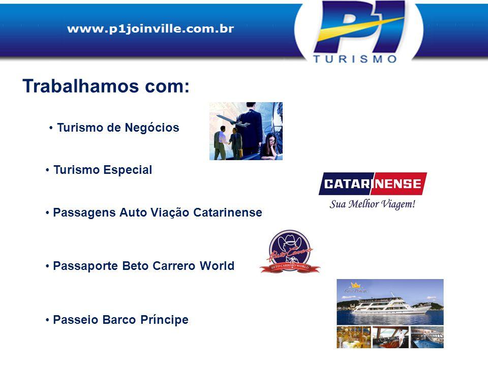 Trabalhamos com: Turismo de Negócios Turismo Especial