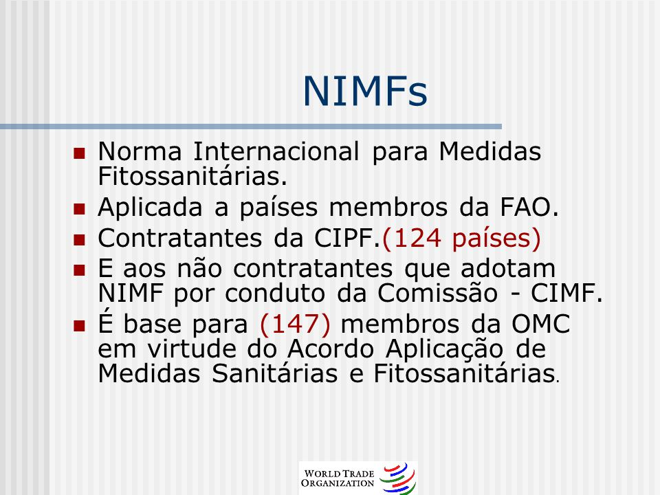 NIMFs Norma Internacional para Medidas Fitossanitárias.