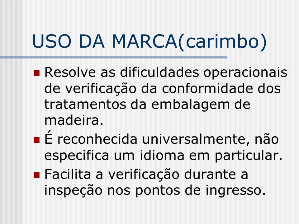 USO DA MARCA(carimbo) Resolve as dificuldades operacionais de verificação da conformidade dos tratamentos da embalagem de madeira.