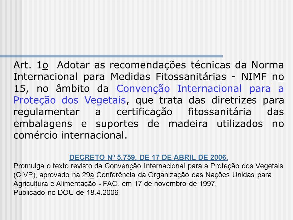 DECRETO Nº 5.759, DE 17 DE ABRIL DE 2006.