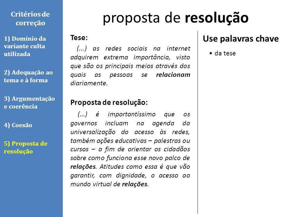 proposta de resolução Use palavras chave • da tese Tese: