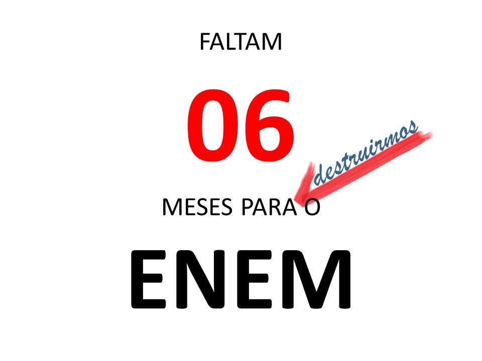 FALTAM 06 MESES PARA O ENEM