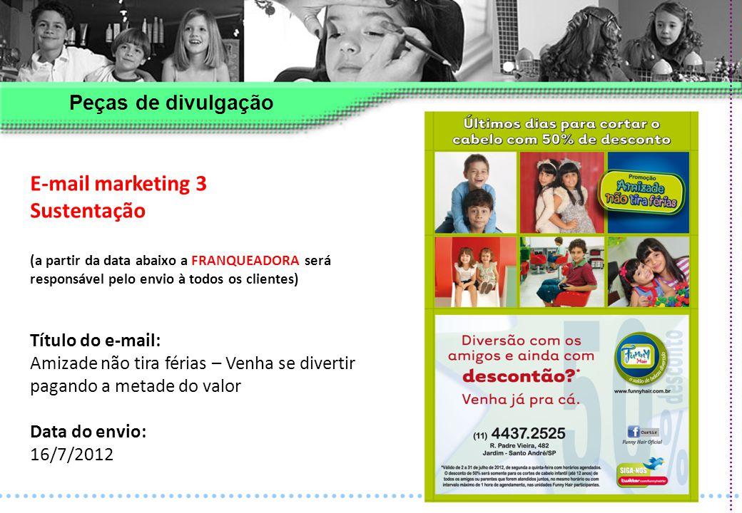 E-mail marketing 3 Sustentação Peças de divulgação Título do e-mail: