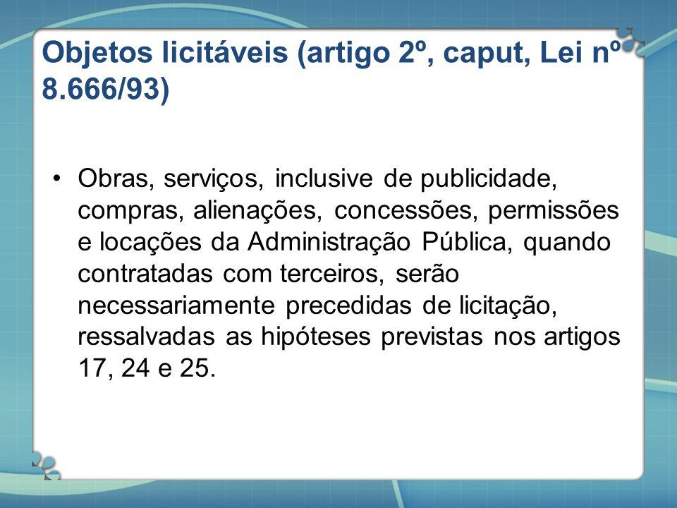 Objetos licitáveis (artigo 2º, caput, Lei nº 8.666/93)
