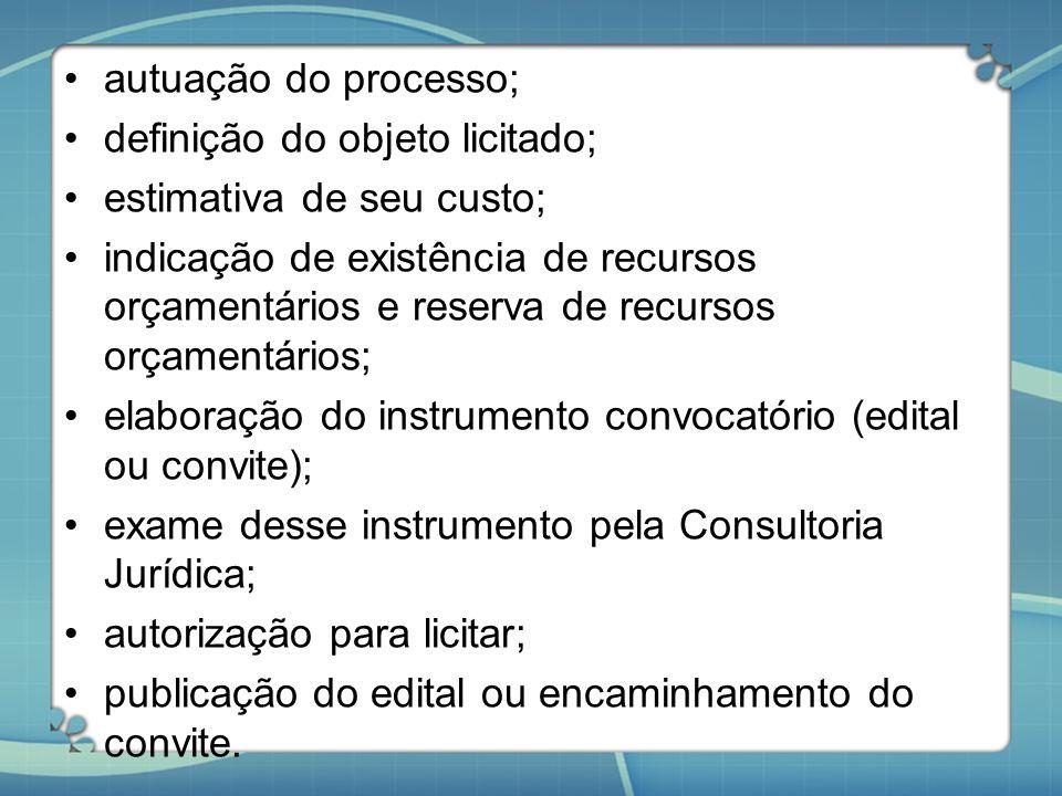 autuação do processo; definição do objeto licitado; estimativa de seu custo;