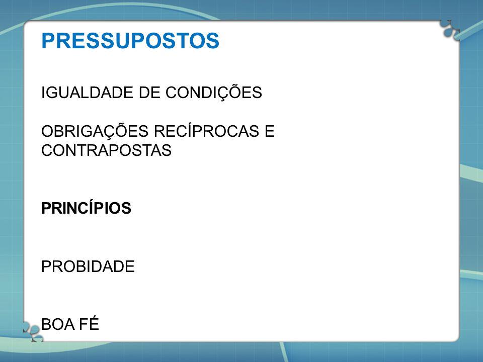PRESSUPOSTOS IGUALDADE DE CONDIÇÕES